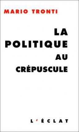 tronti-politique-crepuscule
